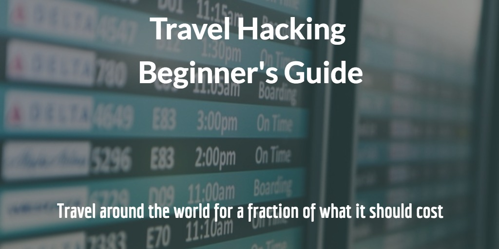 Travel Hacking Beginners Guide